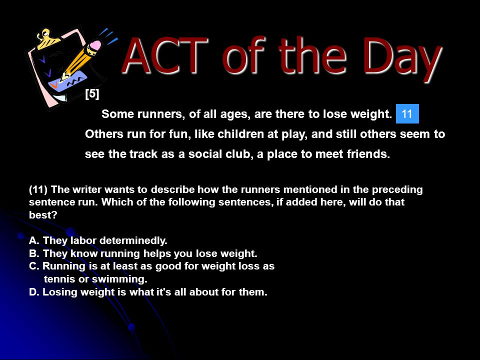 ACT of the Day [5] Some runners, of all ages, are there to lose weight.